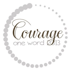 OneWord2013_Courage[1]