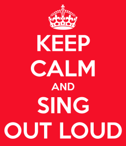 keep-calm-and-sing-out-loud-8