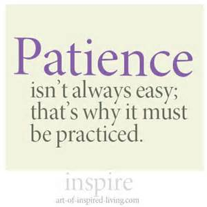 patience isn't easy