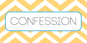 confession tolavishlylove.blogspot